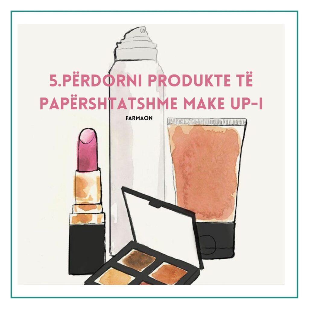 Përdorimi i make up-it  jo të duhur në lëkurë